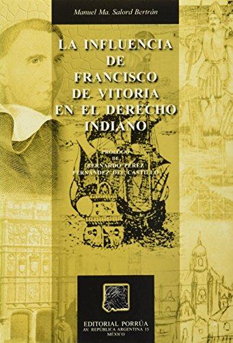 9789700734330: INFLUENCIA DE FRANCISCO DE VITORIA EN EL DERECHO INDIANO, LA