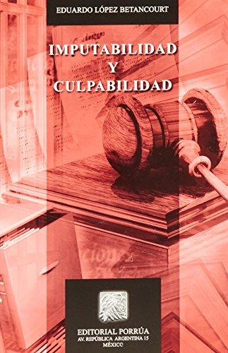 IMPUTABILIDAD Y CULPABILIDAD: LOPEZ BETANCOURT, EDUARDO