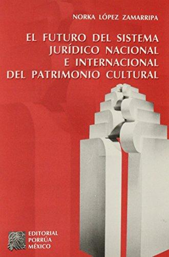 9789700737850: FUTURO DEL SISTEMA JURIDICO NACIONAL E INTERNACIONAL PATRIMO