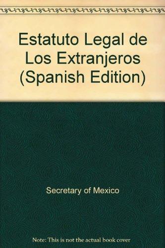 Estatuto Legal de Los Extranjeros (Spanish Edition): n/a