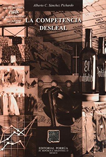 La Competencia Desleal (Spanish Edition): SANCHEZ PICHARDO, ALBERTO