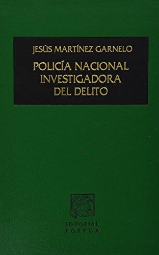 9789700743820: Policia Nacional Investigadora del Delito: Antologia del Origen, Evolucion y Modernizacion de La Policia En Mexico (Spanish Edition)