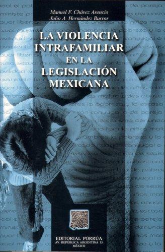 La Violencia Intrafamiliar En La Legislacion Mexicana: Barros, Julio A.
