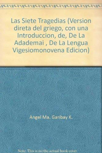 9789700744698: Las Siete Tragedias (Version direta del griego, con una Introduccion, de, De La Adademai , De La Lengua Vigesiomonovena Edicion)