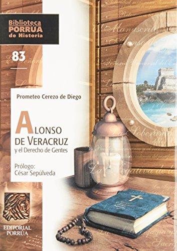 9789700747798: ALONSO DE VERACRUZ Y EL DERECHO DE GENTES.