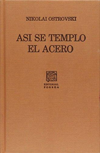 9789700751597: ASI SE TEMPLO EL ACERO (SC436)
