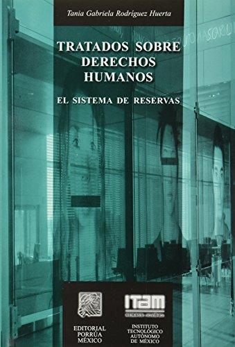 9789700753270: TRATADOS SOBRE DERECHOS HUMANOS EL SISTEMA DE RESERVAS
