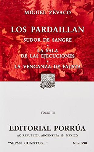 LOS PARDAILLAN- TOMO III/ SUDOR DE SANGRE/: ZEVACO, MIGUEL
