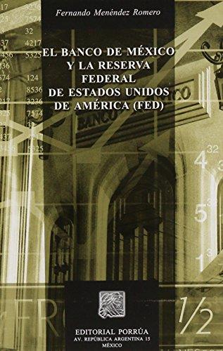 9789700755298: El Banco de Mexico y La Reserva Federal de Estados Unidos de America, Fed (Spanish Edition)