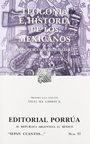 TEOGONIA E HISTORIA DE LOS MEXIC. S.C.37: GARIBAY KINTANA, ANGEL