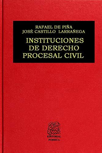 INSTITUCIONES DE DERECHO PROCESAL CIVIL: PINA, RAFAEL DE
