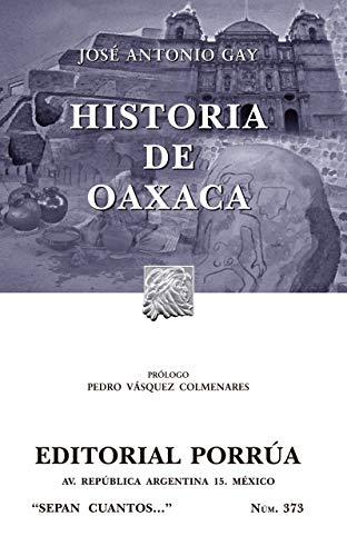HISTORIA DE OAXACA (SC373): GAY, JOSE ANTONIO