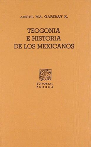 TEOGONIA E HISTORIA DE LOS MEXICANOS (SC037): GARIBAY KINTANA, ANGEL