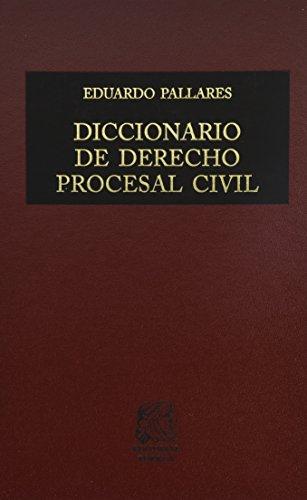 Diccionario de Derecho Procesal Civil (Spanish Edition): PALLARES PORTILLO, EDUARDO