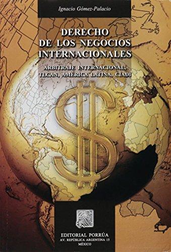 9789700761343: Derecho de Los Negocios Internacionales: Arbitraje Internacional, Tlcan, America Latina, Ciadi (Spanish Edition)