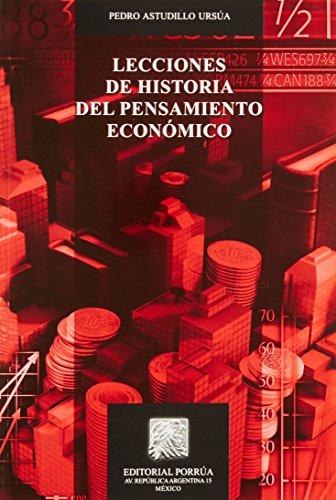 LECCIONES DE HISTORIA DEL PENSAMIENTO ECONOMICO: ASTUDILLO URSUA, PEDRO