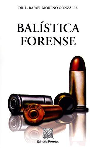 BALISTICA FORENSE: MORENO GONZALEZ, RAFAEL
