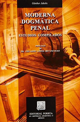 9789700763743: MODERNA DOGMATICA PENAL ESTUDIOS COMPILADOS