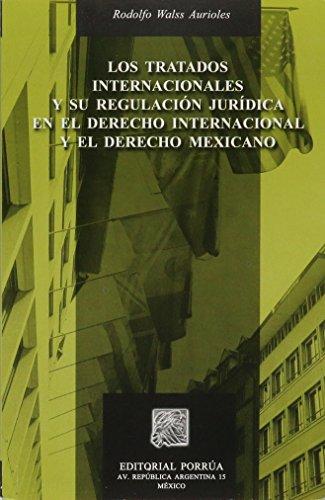 TRATADOS INTERNACIONALES Y SU REGULACION JURIDICA EN