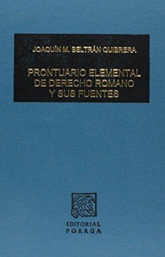 9789700764962: PRONTUARIO ELEMENTAL DE DERECHO ROMANO Y SUS FUENTES