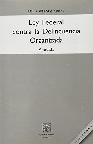 9789700765020: LEY FEDERAL CONTRA LA DELINCUENCIA ORGANIZADA ANOTADA
