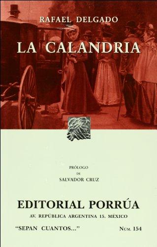 La calandria (Sepan Cuantos # 154) (Spanish: Delgado, Rafael