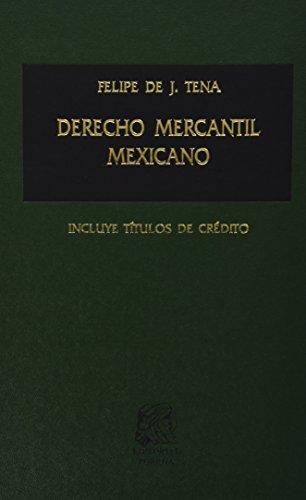 DERECHO MERCANTIL MEXICANO: TENA, F
