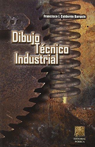 DIBUJO TECNICO INDUSTRIAL: CALDERON BARQUIN, FRANCISCO