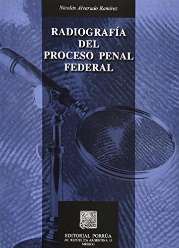 9789700767468: RADIOGRAFIA DEL PROCESO PENAL FEDERAL