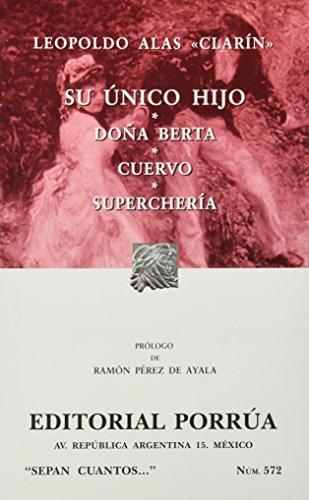 "Su unico Hijo. Dona Berta. Cuervo. Supercheria: Leopoldo Alas ""Clarin"""