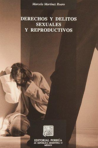 Derechos y Delitos Sexuales y Reproductivos (Spanish Edition): Marcela Martinez Roaro