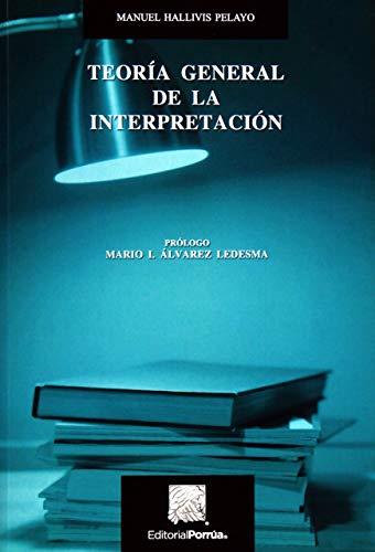 9789700769622: TEORIA GENERAL DE LA INTERPRETACION
