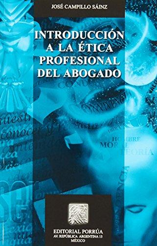 INTRODUCCION A LA ETICA PROFESIONAL DEL ABOGADO: CAMPILLO SAINZ, JOSE