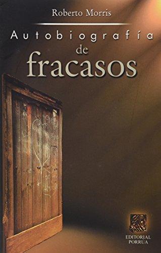 9789700770383: AUTOBIOGRAFIA DE FRACASOS