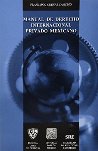 MANUAL DE DERECHO INTERNACIONAL PRIVADO MEXICANO [Paperback]