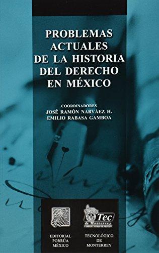 9789700771229: PROBLEMAS ACTUALES DE LA HISTORIA DEL DERECHO EN MEXICO