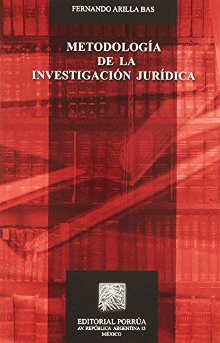 METODOLOGIA DE LA INVESTIGACION JURIDICA: ARILLA BAS, FERNANDO