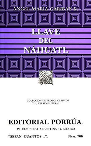 9789700772493: Llave Del Nahuatl (Coleccion Sepan Cuantos # 706) (Spanish Edition)