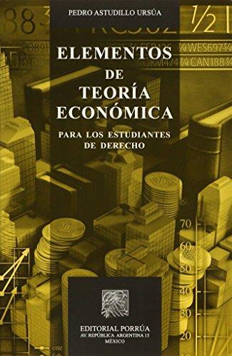 ELEMENTOS DE TEORIA ECONOMICA: ASTUDILLO URSUA, PEDRO