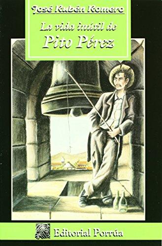 La Vida Inutil De Pito Perez (Spanish Edition): Jose Ruben Romero