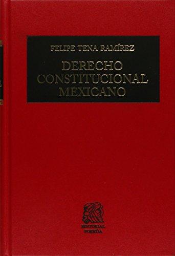 DERECHO CONSTITUCIONAL MEXICANO: TENA RAMIREZ, FELIPE