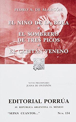9789700773698: El nino de la bola. El sombrero de tres picos. El capitan veneno (SC134) (Spanish Edition)