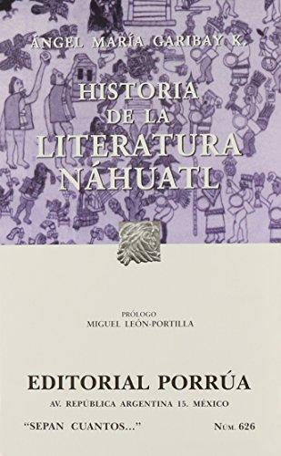HISTORIA DE LA LITERATURA NAHUATL (SC626): GARIBAY, ANGEL MARIA