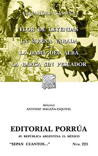 Flor De Leyendas, La Sirena Varada, La Dama Del Alba, La Barca Sin Pescador (Ed itorial Porrua &...