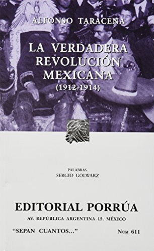 VERDADERA REVOLUCION MEXICANA 1912-1914, LA (SC611): TARACENA, ALFONSO