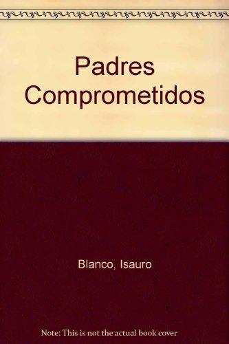 9789700908052: Padres Comprometidos