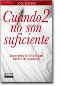 Cuando 2 No Son Suficiente/when 2 Are Not Sufficient (Spanish Edition): Serrano, Lucy