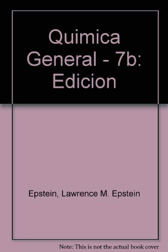Quimica General - 7b: Edicion (Spanish Edition) (9701000498) by Epstein, Lawrence M. Epstein; Rosenberg, Jerome L.
