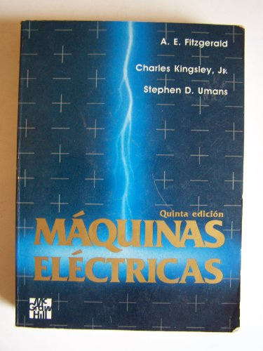 Maquinas Electricas (Spanish Edition) (9701002024) by A. E. Fitzgerald