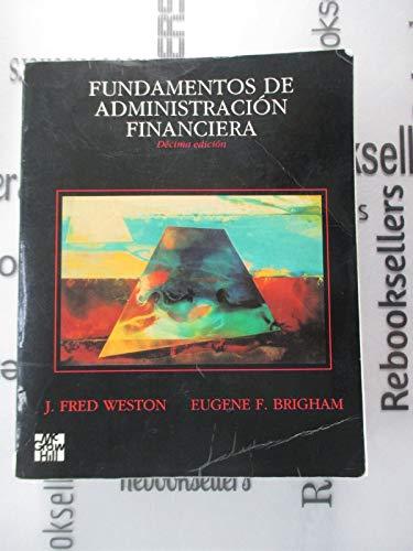 Fundamentos De Administración Financiera (Décima Edición): J. Fred Weston